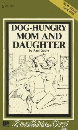 200216433 0022 bn dog hungry mom and daughter   zoophilia sex novel by paul gable - Dog Hungry Mom And Daughter - Zoophilia Sex Novel By Paul Gable