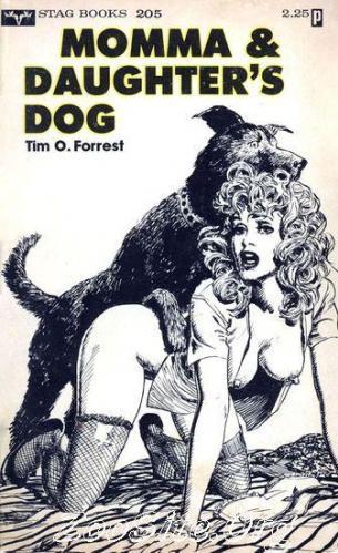 200216481 0067 bn momma  daughters dog   animal sex novel by tim o  forrest - Momma  Daughters Dog - Animal Sex Novel By Tim O. Forrest