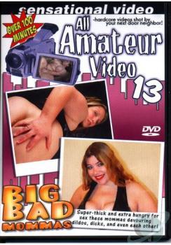 All Amateur Video #13 – Big Bad Mommas